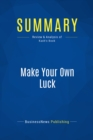 Summary: Make Your Own Luck : Review and Analysis of Kash's Book - eBook