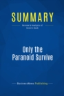 Summary: Only the Paranoid Survive : Review and Analysis of Grove's Book - eBook