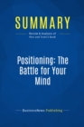 Summary: Positioning: The Battle for Your Mind : Review and Analysis of Ries and Trout's Book - eBook