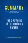 Summary: The 5 Patterns of Extraordinary Careers : Review and Analysis of Citrin and Smith's Book - eBook