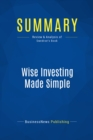Summary: Wise Investing Made Simple : Review and Analysis of Swedroe's Book - eBook
