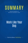 Summary: Work Like Your Dog : Review and Analysis of Weinstein and Barber's Book - eBook