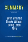 Summary: Swim with the Sharks Without Being Eaten Alive : Review and Analysis of Mackay's Book - eBook