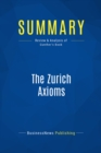 Summary: The Zurich Axioms : Review and Analysis of Gunther's Book - eBook