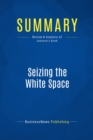 Summary: Seizing the White Space : Review and Analysis of Johnson's Book - eBook