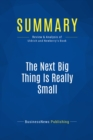 Summary: The Next Big Thing Is Really Small : Review and Analysis of Uldrich and Newberry's Book - eBook