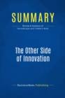 Summary: The Other Side of Innovation : Review and Analysis of Govindarajan and Trimble's Book - eBook