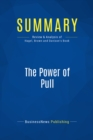 Summary: The Power of Pull : Review and Analysis of Hagel, Brown and Davison's Book - eBook