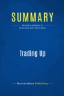 Summary: Trading Up : Review and Analysis of Silverstein and Fiske's Book - eBook