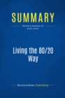 Summary: Living the 80/20 Way : Review and Analysis of Koch's Book - eBook