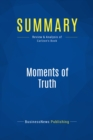 Summary: Moments of Truth : Review and Analysis of Carlzon's Book - eBook