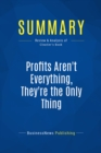Summary: Profits Aren't Everything, They're The Only Thing : Review and Analysis of Cloutier's Book - eBook