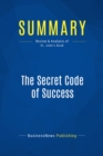Summary: The Secret Code of Success : Review and Analysis of St. John's Book - eBook