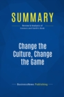 Summary: Change the Culture, Change the Game : Review and Analysis of Connors and Smith's Book - eBook