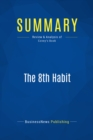 Summary: The 8th Habit : Review and Analysis of Covey's Book - eBook