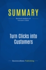 Summary: Turn Clicks into Customers : Review and Analysis of Forrester's Book - eBook