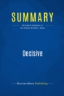 Summary: Decisive : Review and Analysis of the Heaths Brothers' Book - eBook
