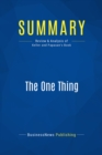 Summary: The One Thing : Review and Analysis of Keller and Papasan's Book - eBook