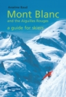 Argentiere - Mont Blanc and the Aiguilles Rouges - a Guide for Sskiers : Travel Guide - eBook