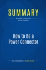 Summary: How to Be a Power Connector : Review and Analysis of Robinett's Book - eBook