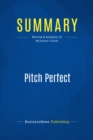 Summary: Pitch Perfect : Review and Analysis of Bill McGowan's Book - eBook