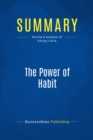 Summary: The Power of Habit : Review and Analysis of Duhigg's Book - eBook
