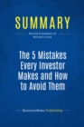 Summary: The 5 Mistakes Every Investor Makes and How to Avoid Them : Review and Analysis of Mallouk's Book - eBook