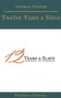 Twelve Years a Slave (Best Navigation, Active TOC) (Feathers Classics) - eBook