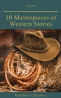 10 Masterpieces of Western Stories (Feathers Classics) - eBook