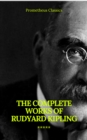 The Complete Works of Rudyard Kipling (Illustrated) (Prometheus Classics) - eBook