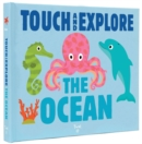 The Ocean (Touch and Explore) - Book