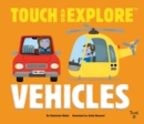 Touch and Explore: Vehicles - Book