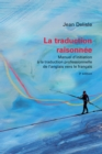 La traduction raisonnee, 3e edition : Manuel d'initiation a la traduction professionnelle de l'anglais vers le francais - eBook