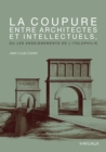 La coupure entre architectes et intellectuels, ou les enseignements de l'Italophilie : Ouvrage de reference sur l'architecture - eBook