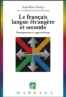Le francais, langue etrangere et seconde : Enseignement et apprentissage - eBook