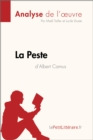 La Peste d'Albert Camus (Analyse de l'oeuvre) : Comprendre la litterature avec lePetitLitteraire.fr - eBook