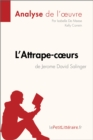 L'Attrape-cœurs de Jerome David Salinger (Analyse de l'œuvre) : Comprendre la litterature avec lePetitLitteraire.fr - eBook
