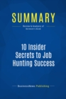 Summary: 10 Insider Secrets to Job Hunting Success : Review and Analysis of Bermont's Book - eBook