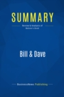 Summary: Bill & Dave : Review and Analysis of Malone's Book - eBook