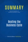 Summary: Beating the Business Cycle : Review and Analysis of Achuthan and Banerji's Book - eBook