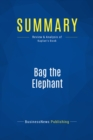 Summary: Bag the Elephant : Review and Analysis of Kaplan's Book - eBook