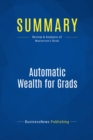 Summary: Automatic Wealth for Grads : Review and Analysis of Masterson's Book - eBook