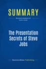 Summary: The Presentation Secrets of Steve Jobs : Review and Analysis of Gallo's Book - eBook