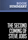 Summary: The Second Coming of Steve Jobs - Alan Deutschman : The story of Steve Jobs, Apple Computer CEO and co-founder - eBook