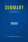 Summary: Switch : Review and Analysis of the Heath Brothers' Book - eBook