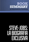 Resumen: Steve Jobs: La Biografia exclusiva - Walter Isaacson : La Biografia exclusiva / La Biografia (Debate) - eBook