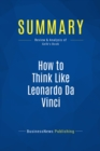 Summary: How to Think Like Leonardo Da Vinci : Review and Analysis of Gelb's Book - eBook