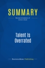 Summary: Talent Is Overrated : Review and Analysis of Colvin's Book - eBook