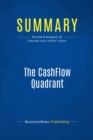 Summary: The CashFlow Quadrant : Review and Analysis of Kiyosaki and Lechter's Book - eBook