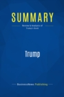 Summary: Trump : Review and Analysis of Trump's Book - eBook